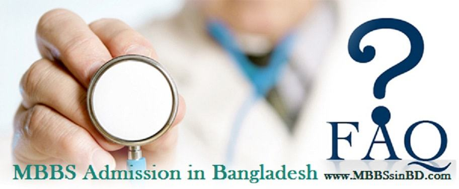 FAQ Frequently Asked Questions for MBBS in Bangladesh